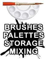 Brushes, Palettes, Storage, & Mixing Bottles