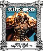 2000 Series - Dragon Knights - Rusted Heroes