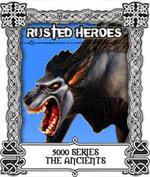 5000 Series - The Ancients - Rusted Heroes