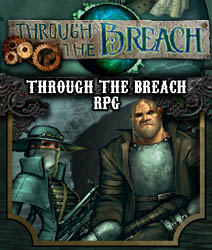 Through the Breach RPG - Wyrd Games