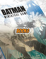 Books - Batman Miniature Game
