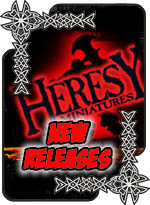 New Releases - Heresy Miniatures