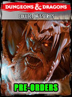Pre-Orders - D&D Collectors Series