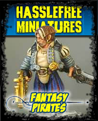 Fantasy Pirates - Hasslefree Miniatures