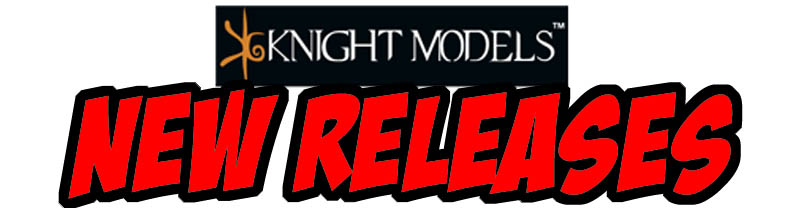 Knight Models New Releases!