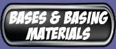 Bases & Basing Materials Store